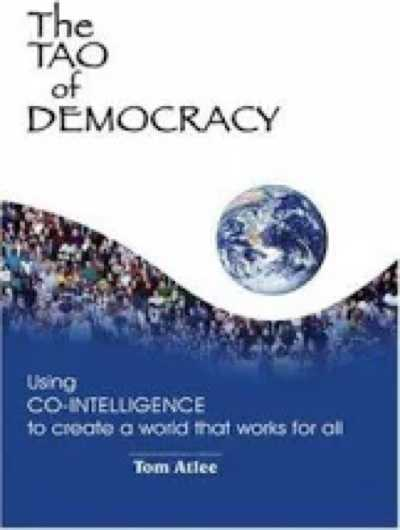The Tao of Democracy by Tom Atlee